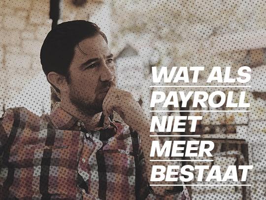 Wat als payrolling niet meer bestaat?
