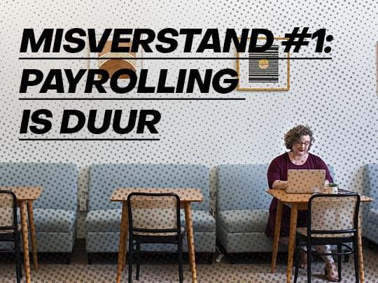 Misverstand #1: Payrolling is duur